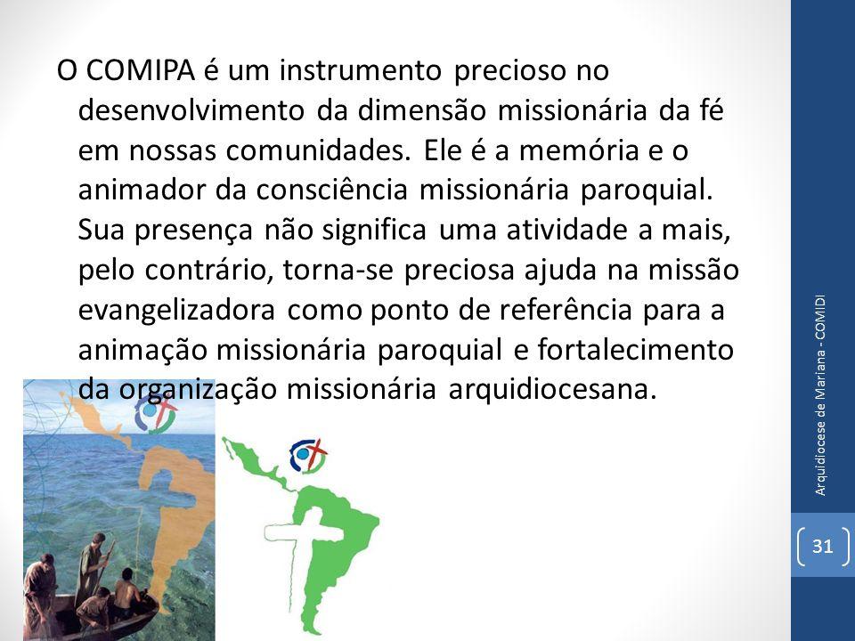 O COMIPA é um instrumento precioso no desenvolvimento da dimensão missionária da fé em nossas comunidades. Ele é a memória e o animador da consciência