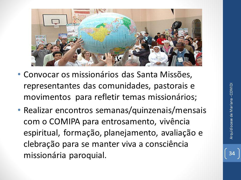 Convocar os missionários das Santa Missões, representantes das comunidades, pastorais e movimentos para refletir temas missionários; Realizar encontro