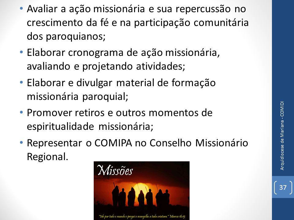 Avaliar a ação missionária e sua repercussão no crescimento da fé e na participação comunitária dos paroquianos; Elaborar cronograma de ação missionár