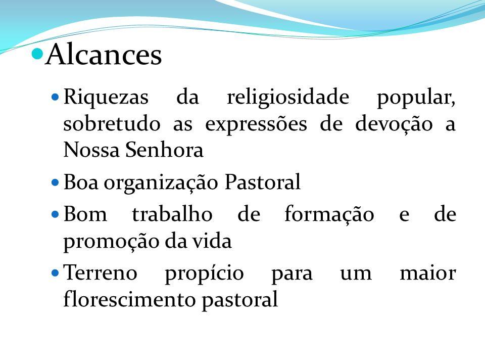 Alcances Riquezas da religiosidade popular, sobretudo as expressões de devoção a Nossa Senhora Boa organização Pastoral Bom trabalho de formação e de