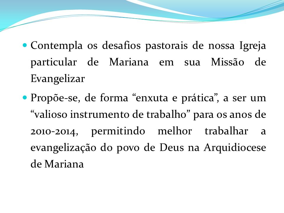Contempla os desafios pastorais de nossa Igreja particular de Mariana em sua Missão de Evangelizar Propõe-se, de forma enxuta e prática, a ser um vali