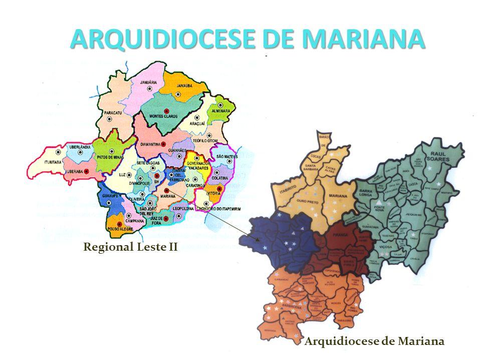 Regional Leste II Arquidiocese de Mariana ARQUIDIOCESE DE MARIANA