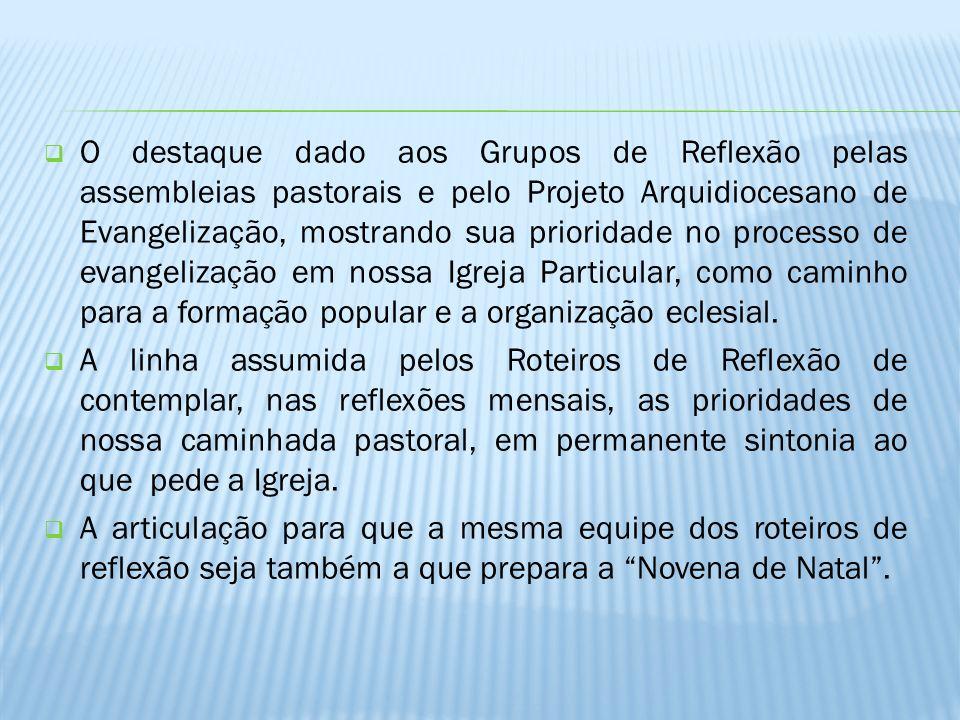 O destaque dado aos Grupos de Reflexão pelas assembleias pastorais e pelo Projeto Arquidiocesano de Evangelização, mostrando sua prioridade no process