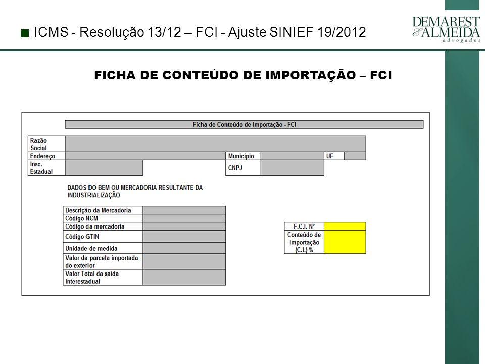 ICMS - Resolução 13/12 – FCI - Ajuste SINIEF 19/2012 FICHA DE CONTEÚDO DE IMPORTAÇÃO – FCI