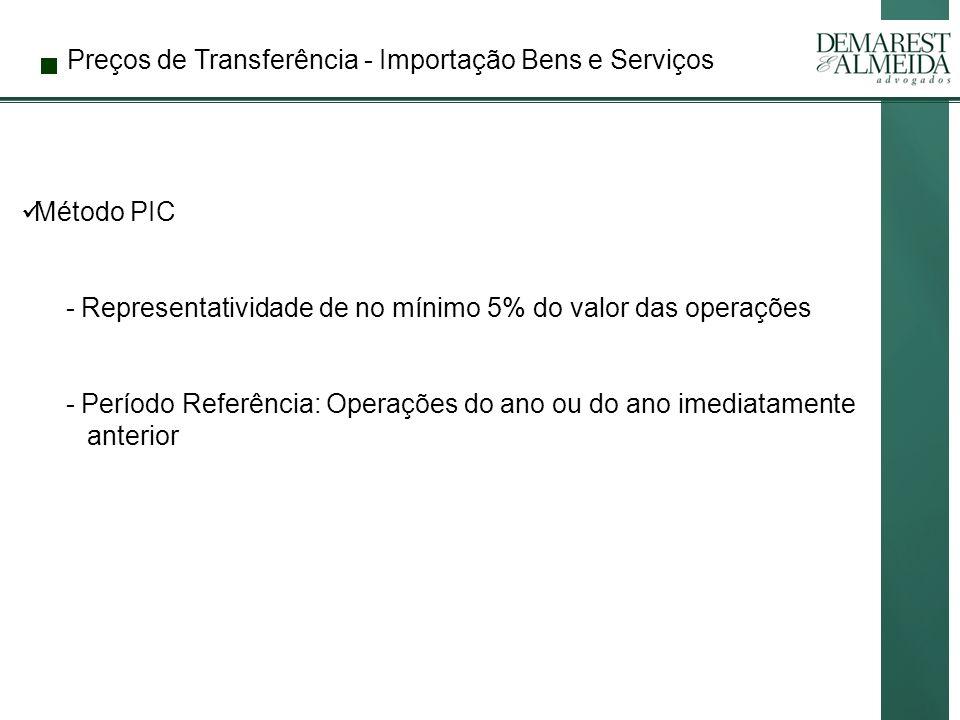 Preços de Transferência - Importação Bens e Serviços Método PIC - Representatividade de no mínimo 5% do valor das operações - Período Referência: Operações do ano ou do ano imediatamente anterior