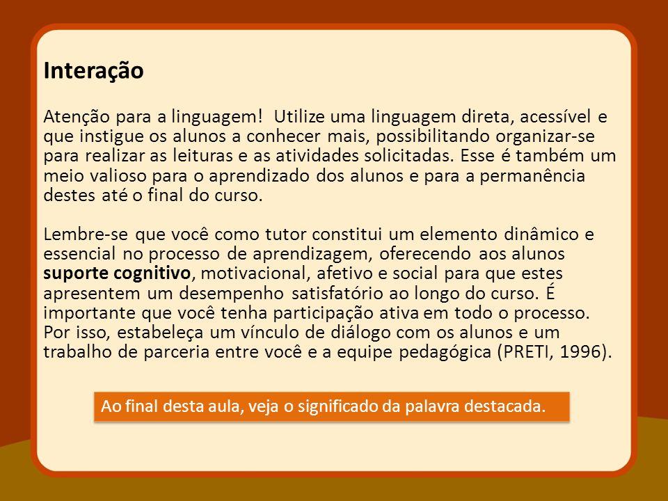Atenção para a linguagem! Utilize uma linguagem direta, acessível e que instigue os alunos a conhecer mais, possibilitando organizar-se para realizar