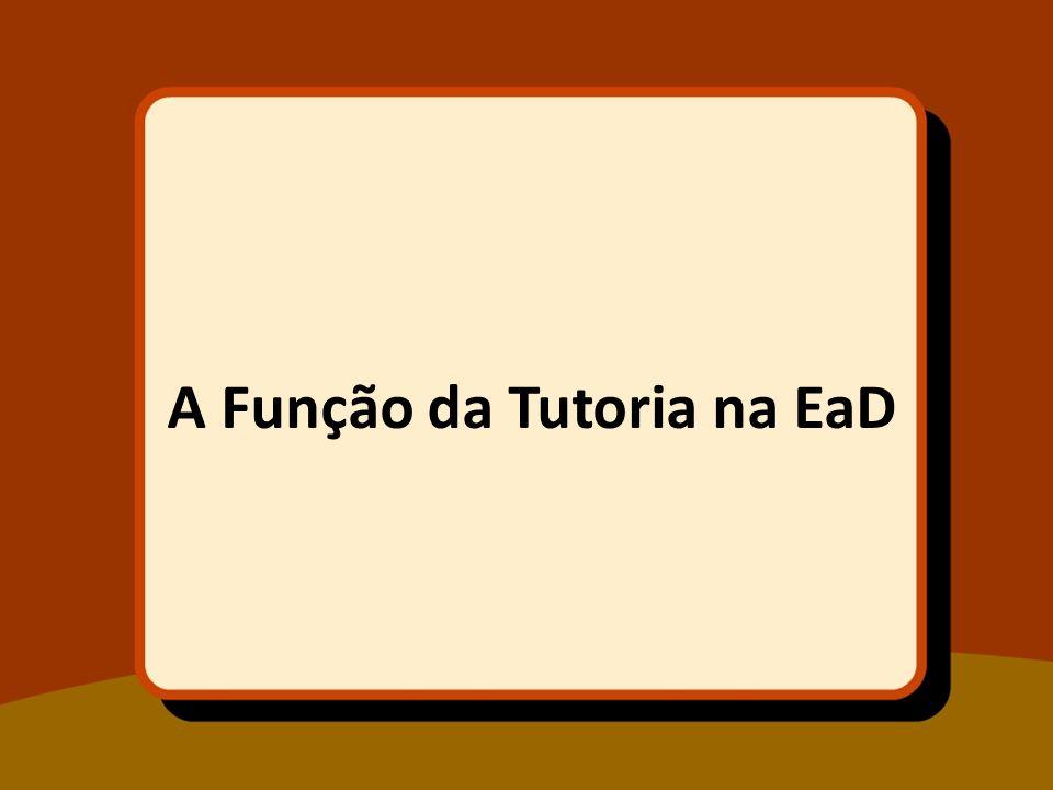 Veja, a função do tutor é definida a partir da estrutura organizacional e pedagógica do curso.