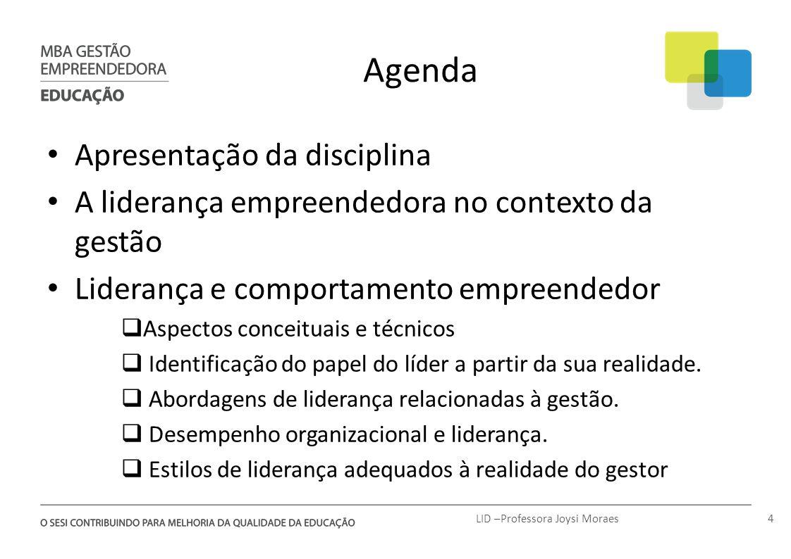 Agenda Apresentação da disciplina A liderança empreendedora no contexto da gestão Liderança e comportamento empreendedor Aspectos conceituais e técnic
