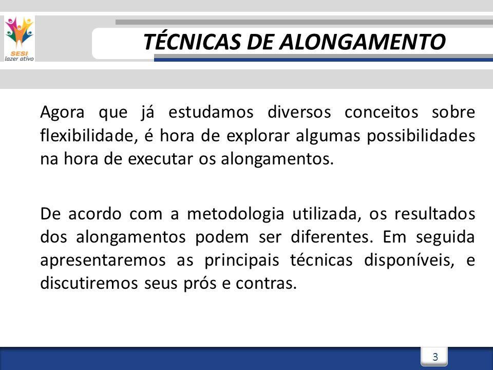 3/3/20144 4 * Facilitação Neuromuscular Proprioceptiva TÉCNICAS DE ALONGAMENTO