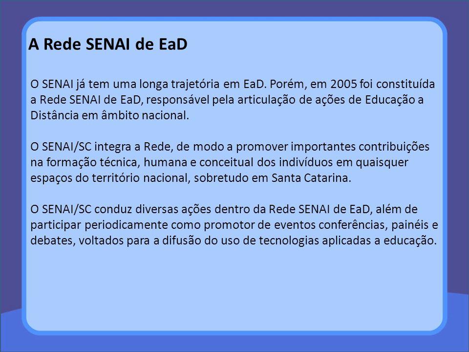 O SENAI já tem uma longa trajetória em EaD. Porém, em 2005 foi constituída a Rede SENAI de EaD, responsável pela articulação de ações de Educação a Di