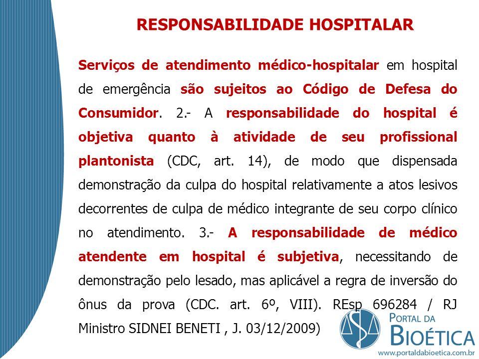 RESPONSABILIDADE HOSPITALAR Serviços de atendimento médico-hospitalar em hospital de emergência são sujeitos ao Código de Defesa do Consumidor.