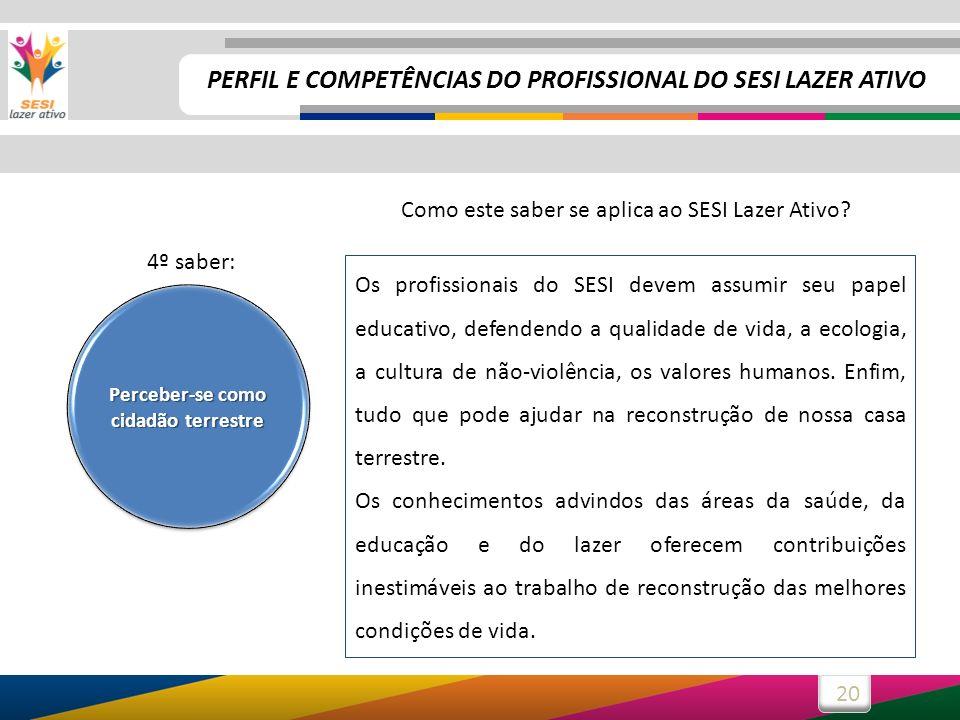 20 Os profissionais do SESI devem assumir seu papel educativo, defendendo a qualidade de vida, a ecologia, a cultura de não-violência, os valores huma