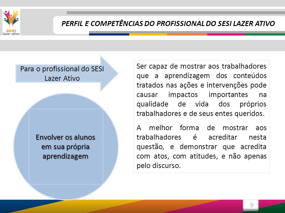 20 Os profissionais do SESI devem assumir seu papel educativo, defendendo a qualidade de vida, a ecologia, a cultura de não-violência, os valores humanos.