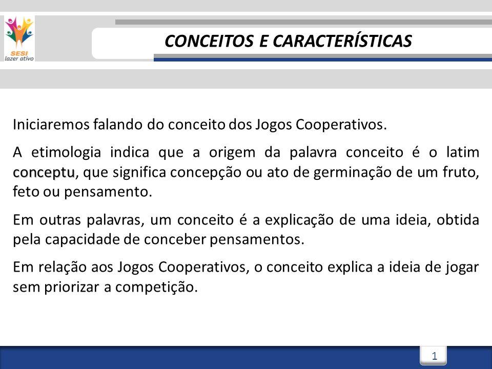 1 Iniciaremos falando do conceito dos Jogos Cooperativos.