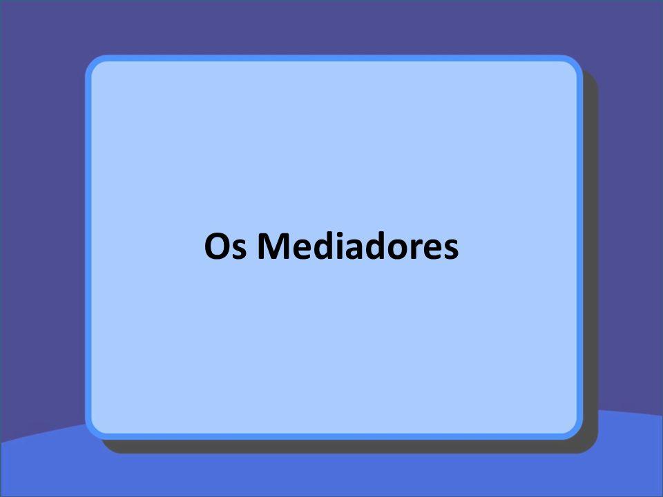 Os Mediadores