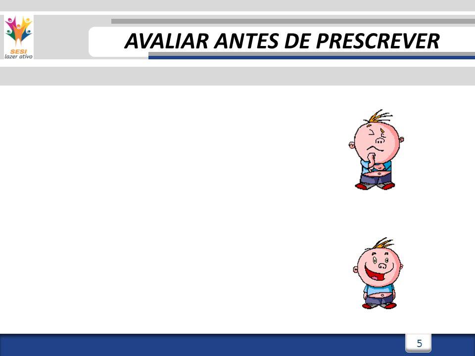 3/3/20145 5 AVALIAR ANTES DE PRESCREVER