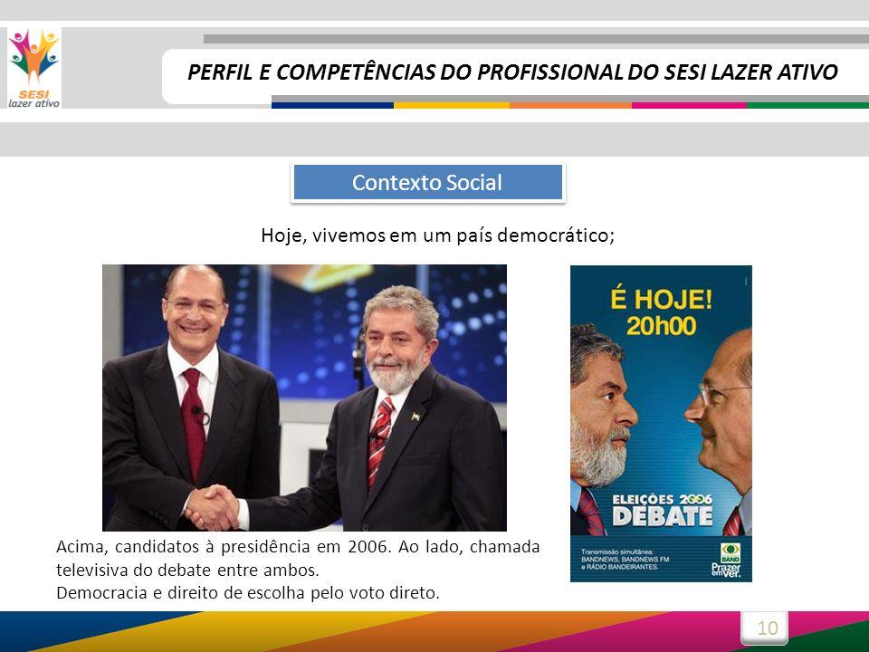 10 Acima, candidatos à presidência em 2006. Ao lado, chamada televisiva do debate entre ambos. Democracia e direito de escolha pelo voto direto. Conte