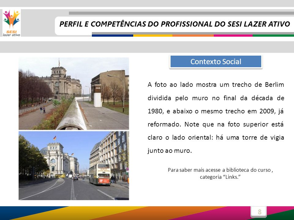 9 No Brasil, as mudanças no contexto social são muitas.
