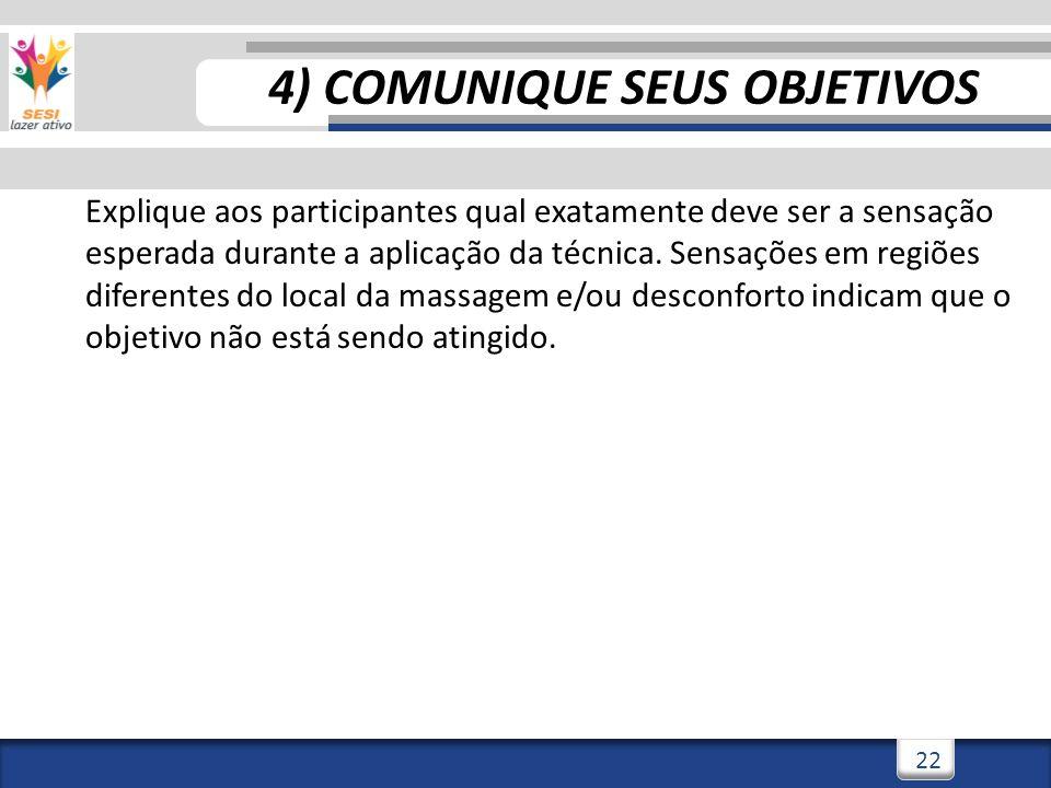 3/3/201422 4) COMUNIQUE SEUS OBJETIVOS Explique aos participantes qual exatamente deve ser a sensação esperada durante a aplicação da técnica. Sensaçõ