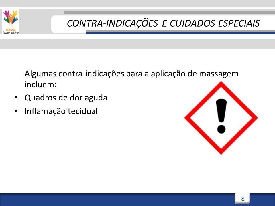 3/3/201419 2) FUJA DA DOR A massagem NUNCA deve trazer dor!!