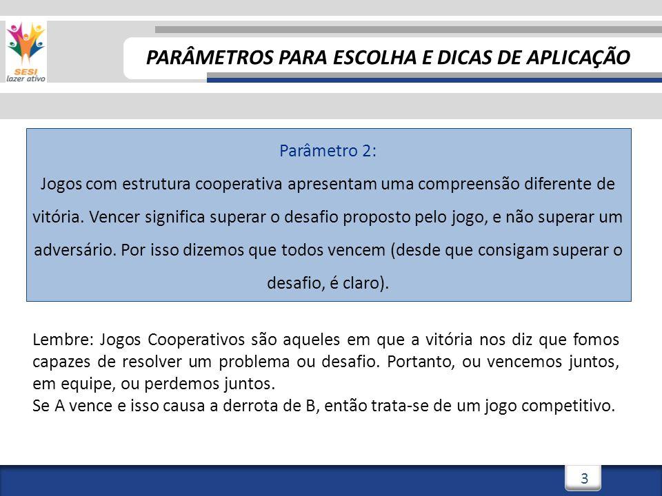 3 Parâmetro 2: Jogos com estrutura cooperativa apresentam uma compreensão diferente de vitória.
