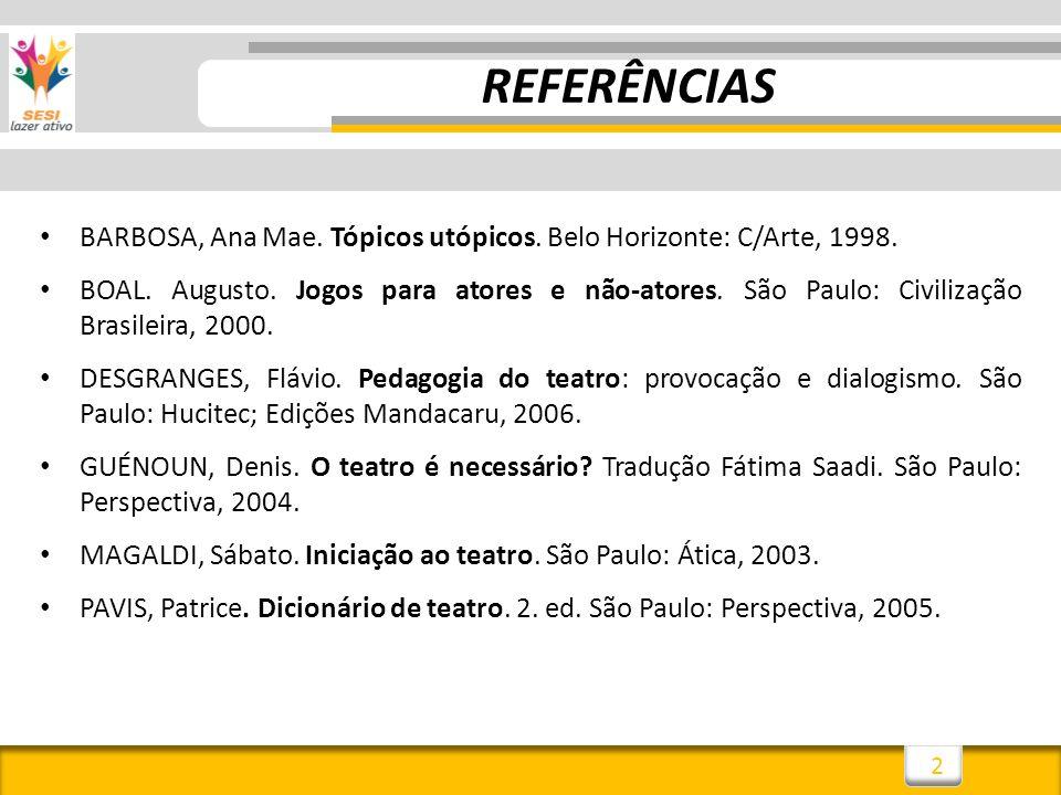 2 BARBOSA, Ana Mae.Tópicos utópicos. Belo Horizonte: C/Arte, 1998.