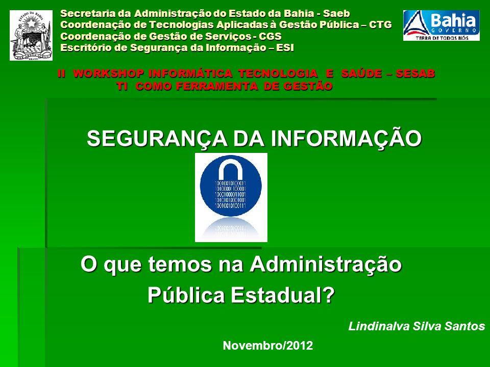 Secretaria da Administração do Estado da Bahia - Saeb Coordenação de Tecnologias Aplicadas à Gestão Pública – CTG Coordenação de Gestão de Serviços -