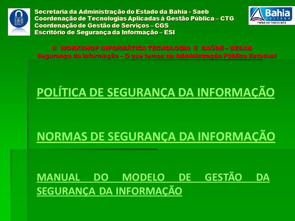 Secretaria da Administração do Estado da Bahia - Saeb Coordenação de Tecnologias Aplicadas à Gestão Pública – CTG Coordenação de Gestão de Serviços –