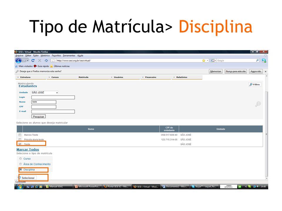 Tipo de Matrícula> Disciplina