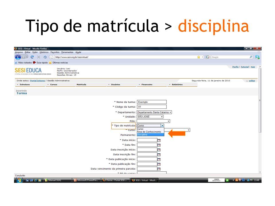 Tipo de matrícula > disciplina