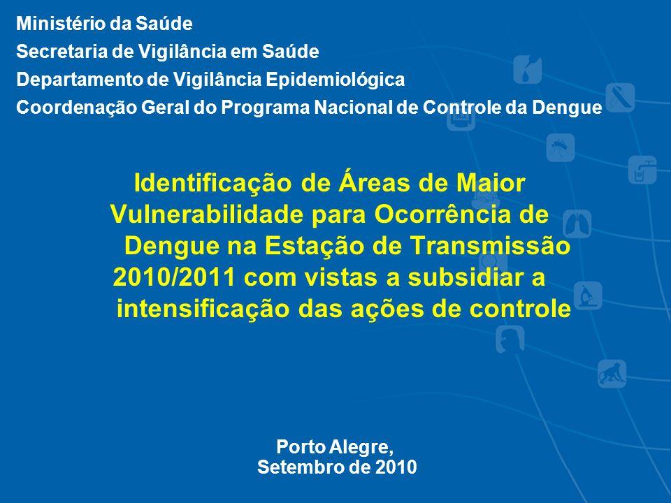 Identificação de Áreas de Maior Vulnerabilidade para Ocorrência de Dengue na Estação de Transmissão 2010/2011 com vistas a subsidiar a intensificação
