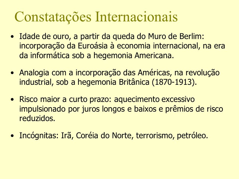 Idade de ouro, a partir da queda do Muro de Berlim: incorporação da Euroásia à economia internacional, na era da informática sob a hegemonia Americana
