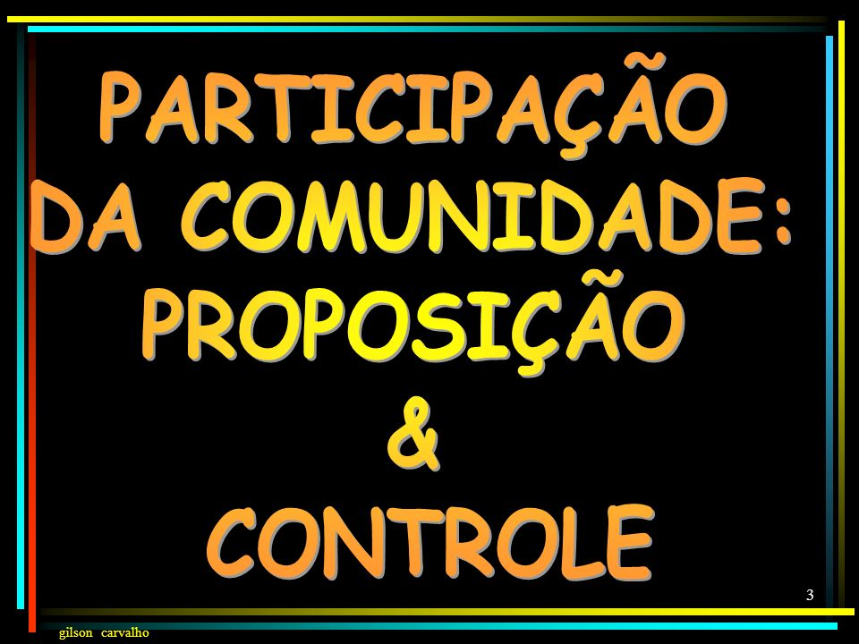 gilson carvalho 43 CONTROLE PÚBLICO:...O OLHO DO DONO CONTROLE PÚBLICO:...