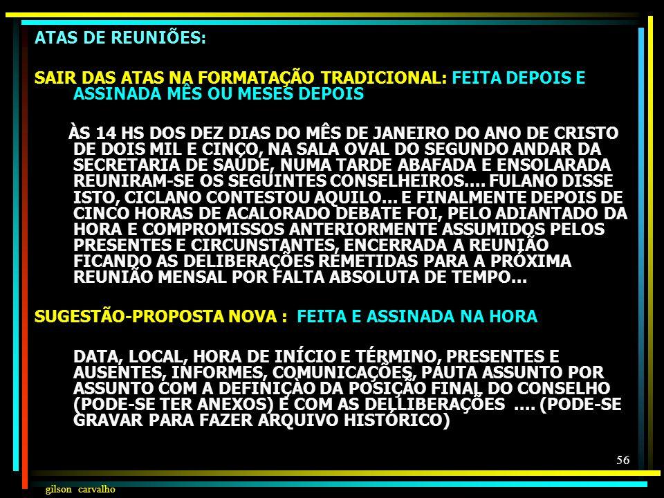 gilson carvalho 55 ORGANIZAÇÃO E FUNCIONAMENTO DO CONSELHO: REUNIÕES: CALENDÁRIO PRÉVIO, PAUTA DETALHADA E ATAS EXECUTIVAS; RESOLUÇÕES: DELIBERA POR R