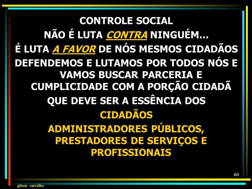 gilson carvalho 59 NO CONSELHO DE SAÚDE POLÍTICA PARTIDÁRIA (POLÍTICA, CORPORATIVA, RELIGIOSA, DE MOVIMENTOS): POLÍTICA DE SAÚDE, DO SER HUMANO, DO CI