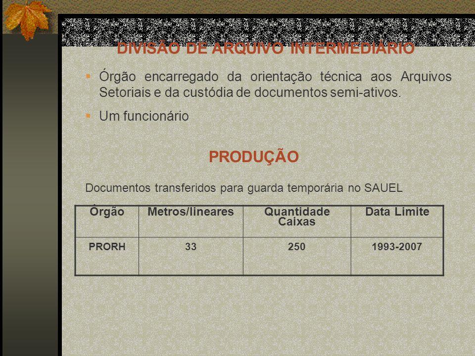 Órgão encarregado da orientação técnica aos Arquivos Setoriais e da custódia de documentos semi-ativos.