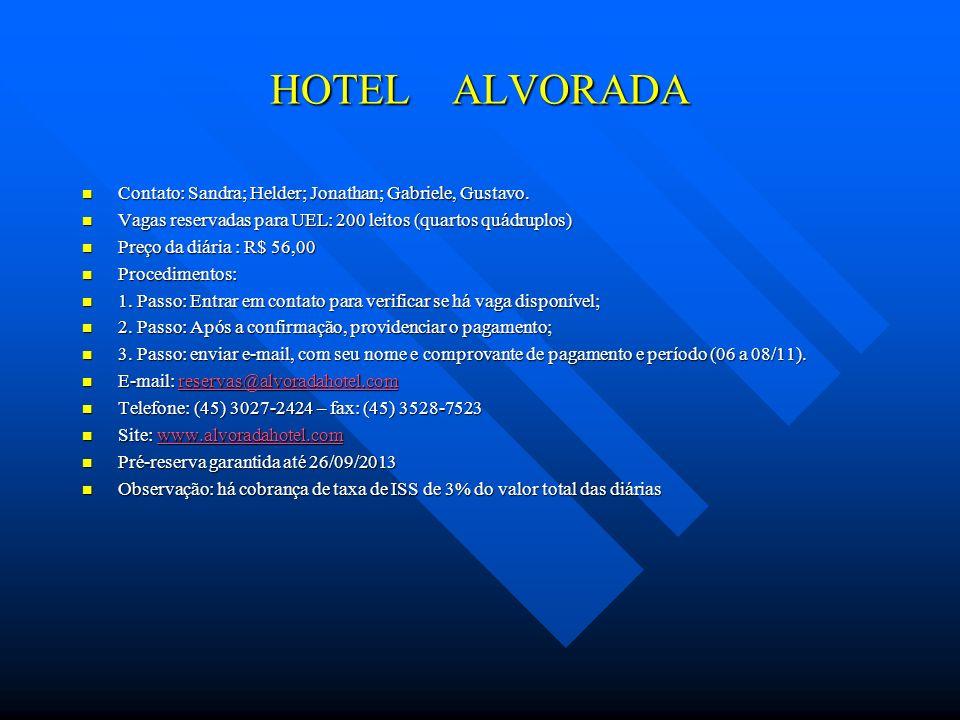 HOTEL ALVORADA Contato: Sandra; Helder; Jonathan; Gabriele, Gustavo.