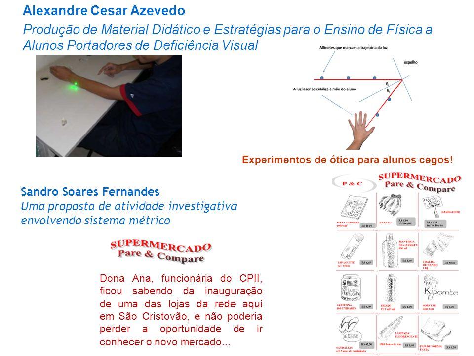 Alexandre Cesar Azevedo Produção de Material Didático e Estratégias para o Ensino de Física a Alunos Portadores de Deficiência Visual Experimentos de