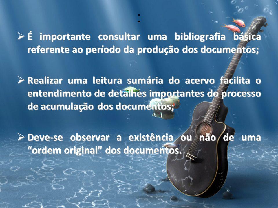 : É importante consultar uma bibliografia básica referente ao período da produção dos documentos; É importante consultar uma bibliografia básica refer