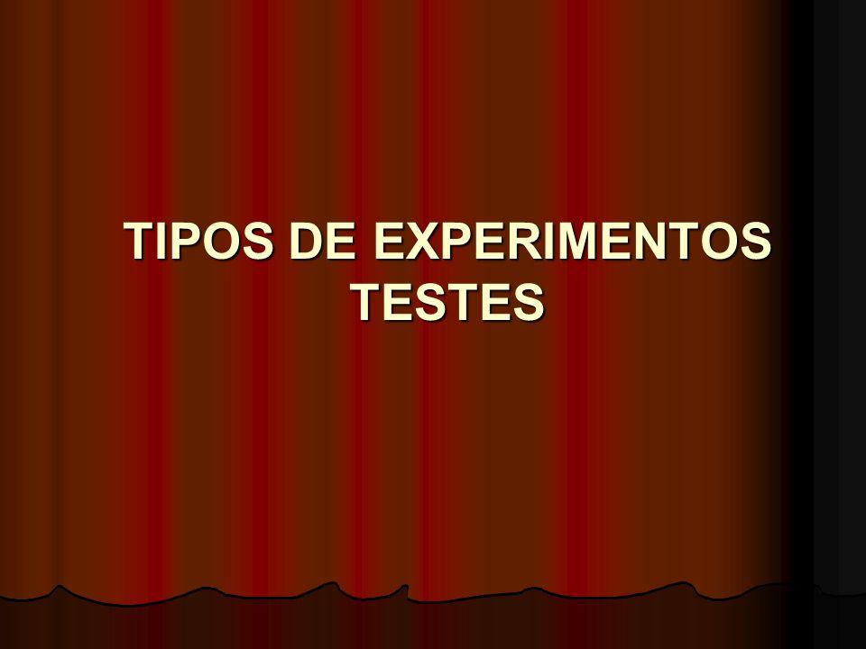 TIPOS DE EXPERIMENTOS TESTES