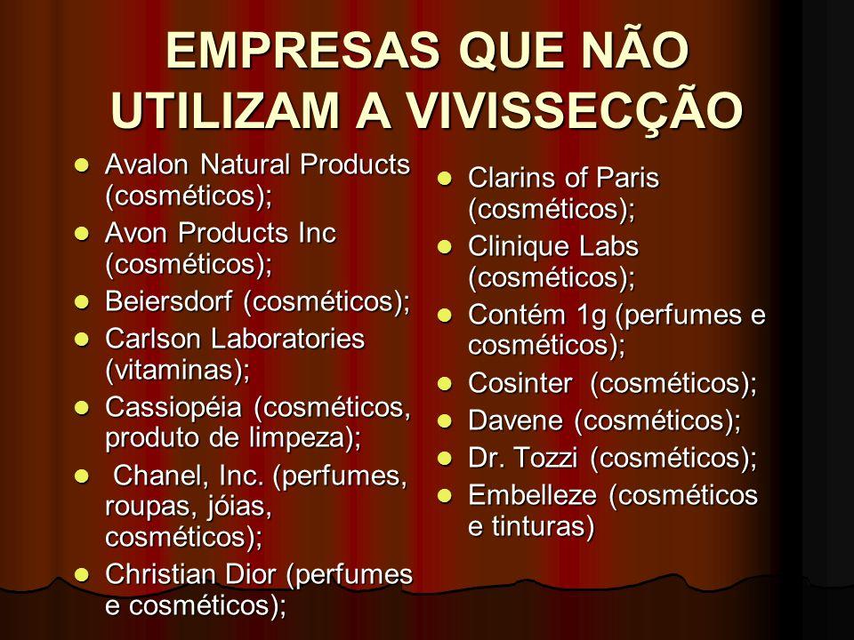 EMPRESAS QUE NÃO UTILIZAM A VIVISSECÇÃO Avalon Natural Products (cosméticos); Avalon Natural Products (cosméticos); Avon Products Inc (cosméticos); Av