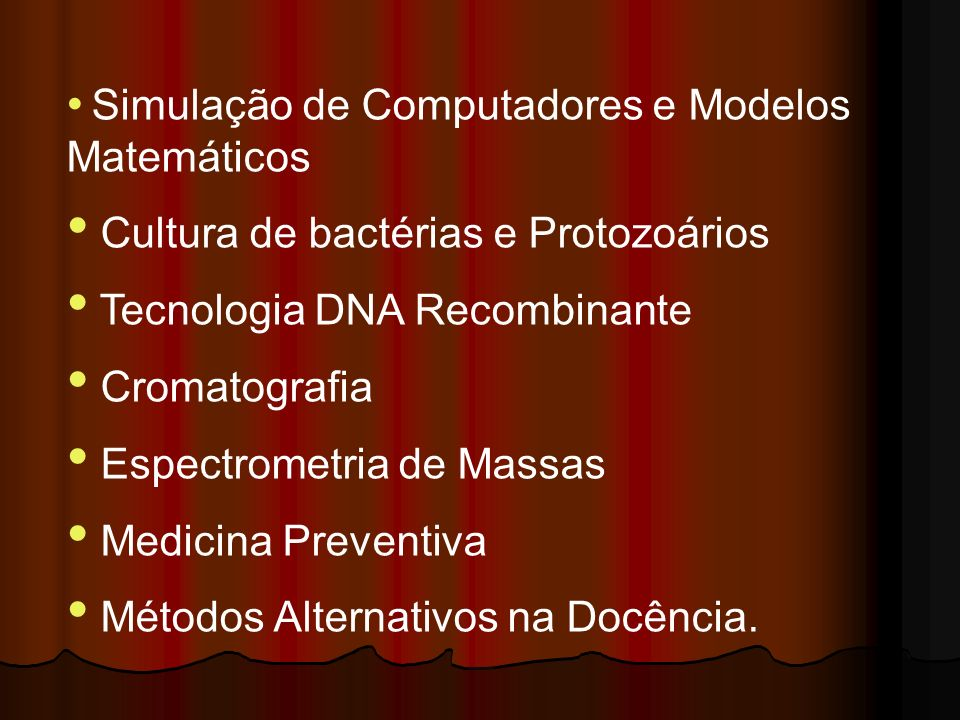 Simulação de Computadores e Modelos Matemáticos Cultura de bactérias e Protozoários Tecnologia DNA Recombinante Cromatografia Espectrometria de Massas