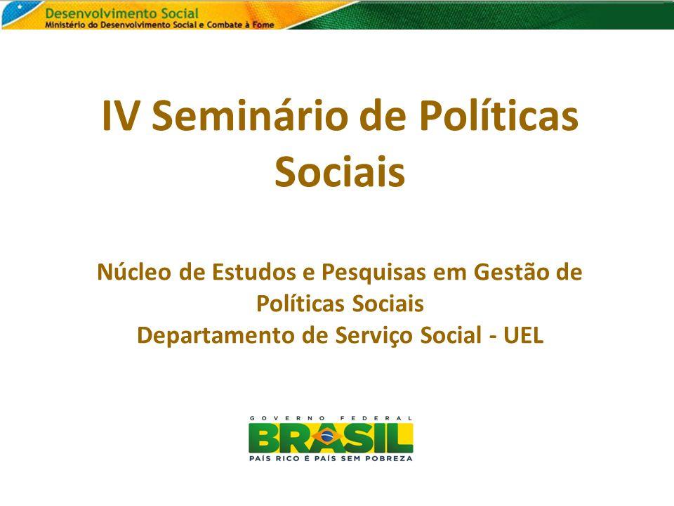IV Seminário de Políticas Sociais Núcleo de Estudos e Pesquisas em Gestão de Políticas Sociais Departamento de Serviço Social - UEL