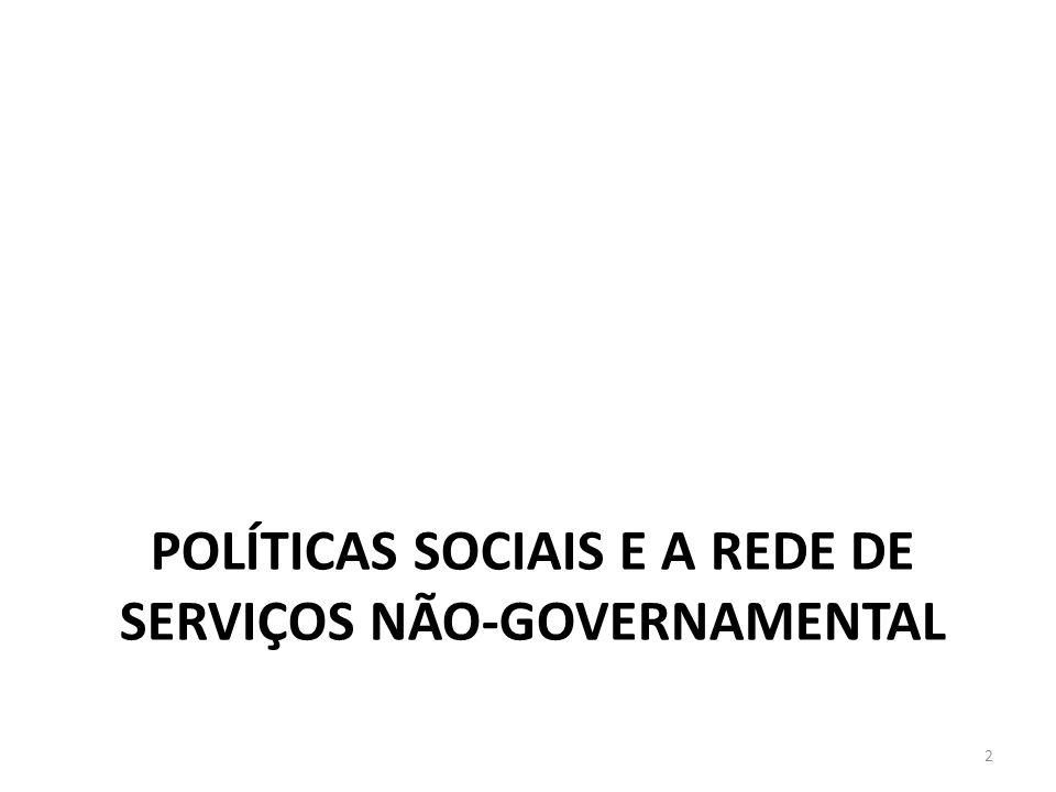 POLÍTICAS SOCIAIS E A REDE DE SERVIÇOS NÃO-GOVERNAMENTAL 2