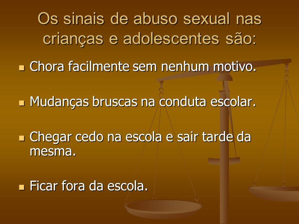 Os sinais de abuso sexual nas crianças e adolescentes são: Chora facilmente sem nenhum motivo. Chora facilmente sem nenhum motivo. Mudanças bruscas na