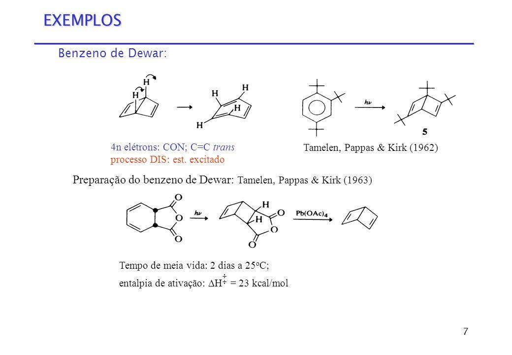 8 EXEMPLOS - II Ciclo-heptatrieno - Norcaradieno (biciclo [4.1.0] hepta-2,4-dieno): 6 elétrons: DIS equilíbrio rápido: sistema do anel s-cis,s-cis R = CO 2 R: H = 7 kcal/mol (RMN) Cátion ciclopropila: 2 elétrons DIS Envolvimento do cátion livre.