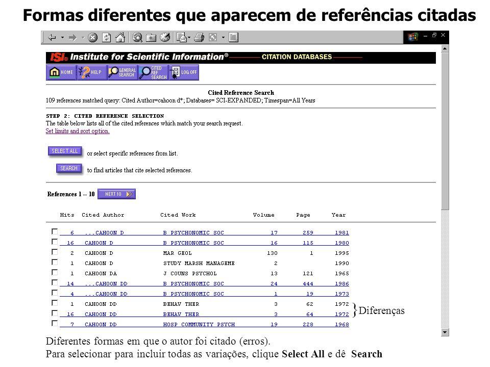 Formas diferentes que aparecem de referências citadas } Diferenças Diferentes formas em que o autor foi citado (erros). Para selecionar para incluir t