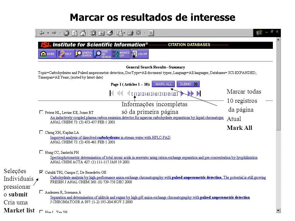 Marcar os resultados de interesse Marcar todas 10 registros da página Atual Mark All Informações incompletas só da primeira página Seleções Individuai