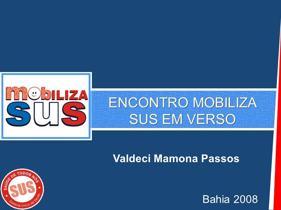 Bahia 2008 ENCONTRO MOBILIZA SUS EM VERSO Valdeci Mamona Passos