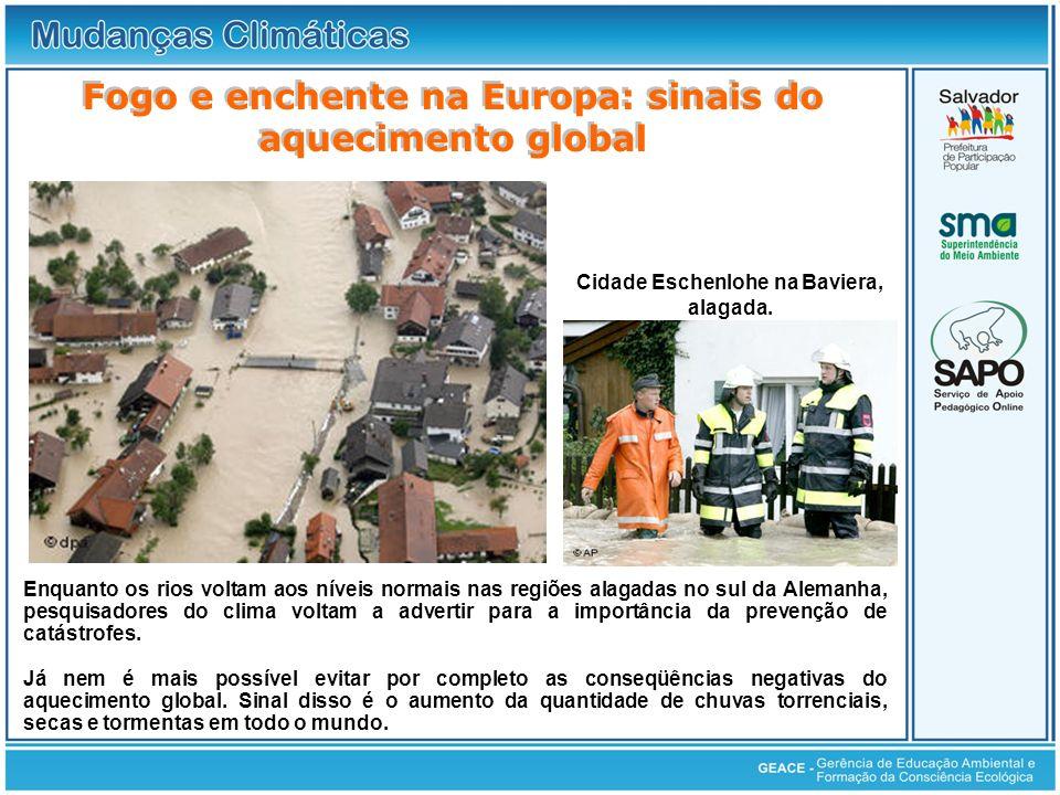 Fogo e enchente na Europa: sinais do aquecimento global Enquanto os rios voltam aos níveis normais nas regiões alagadas no sul da Alemanha, pesquisado